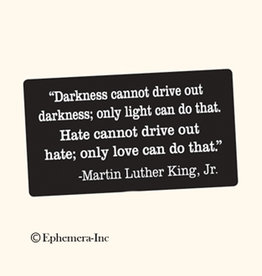 Darkness Cannot Drive Out Darkness MLK Magnet