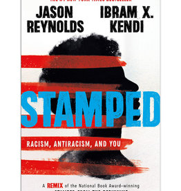 Stamped: Racism, Anti Racism And You