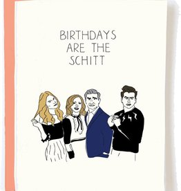 Birthdays Are The Schitt Card