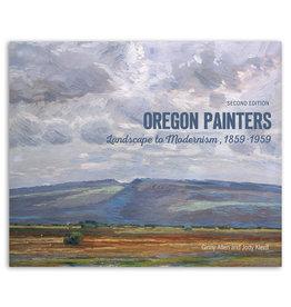 Oregon Painters: Landscape to Modernism, 1859-1959