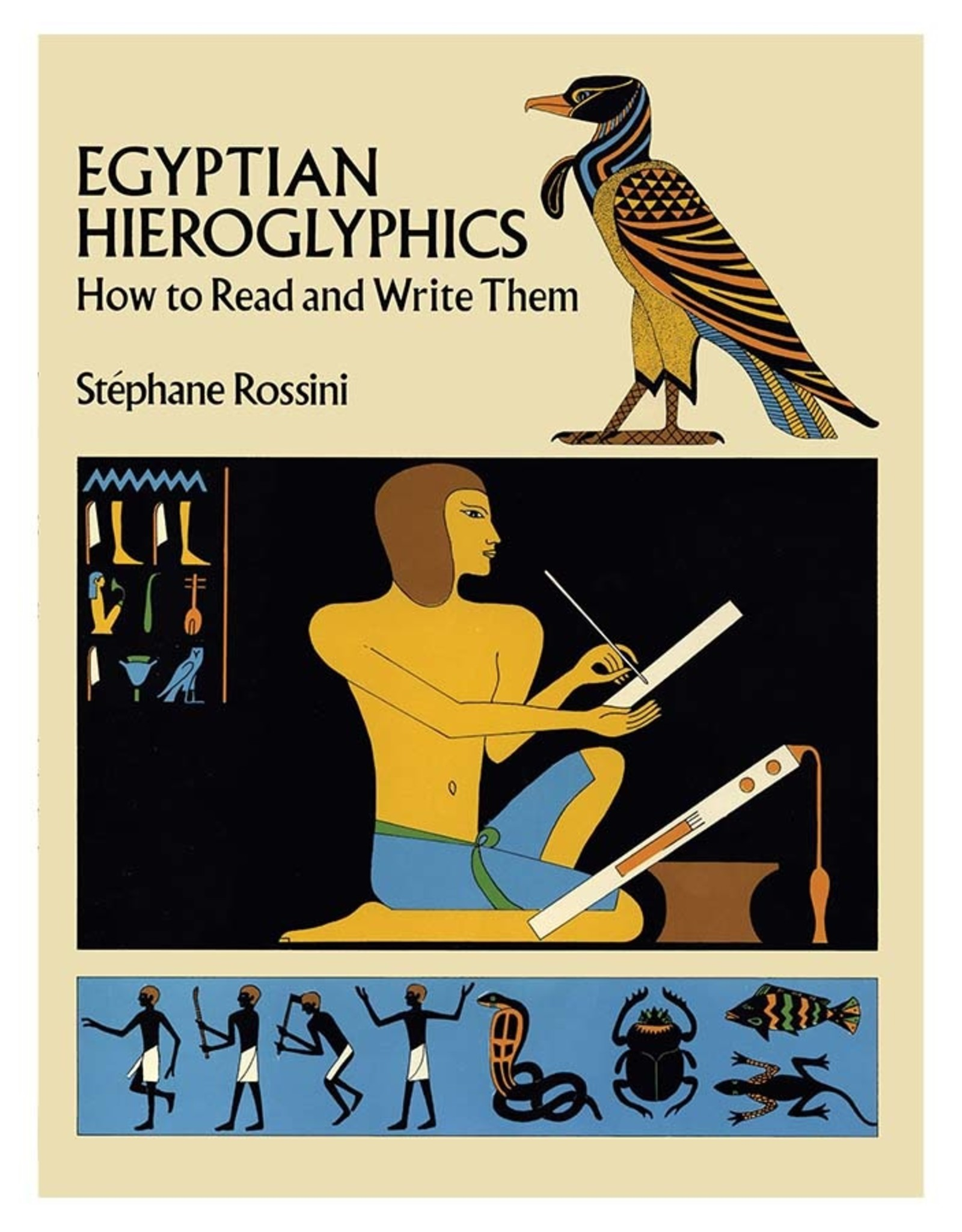 Egyptian Hieroglyphs: How to Read and Write Them
