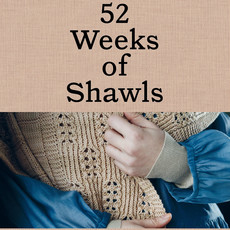 LAINE LAINE 52 Weeks of Shawls Book
