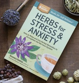Herbs for Stress & Anxiety: How to Make and Use Herbal Remedies to Strengthen the Nervous System