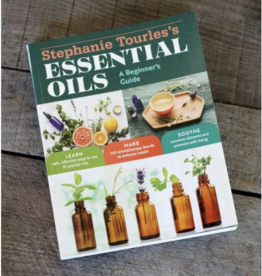Stephanie Tourles's Essential Oils: A Beginner's Guide