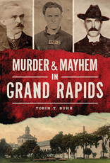 Murder & Mayhem in Grand Rapids