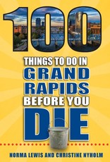 100 Things to Do in Grand Rapids
