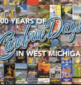 100 Years of Carefree Days in West Michigan