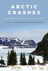 Arctic Crashes: People & Animals in the Changing North