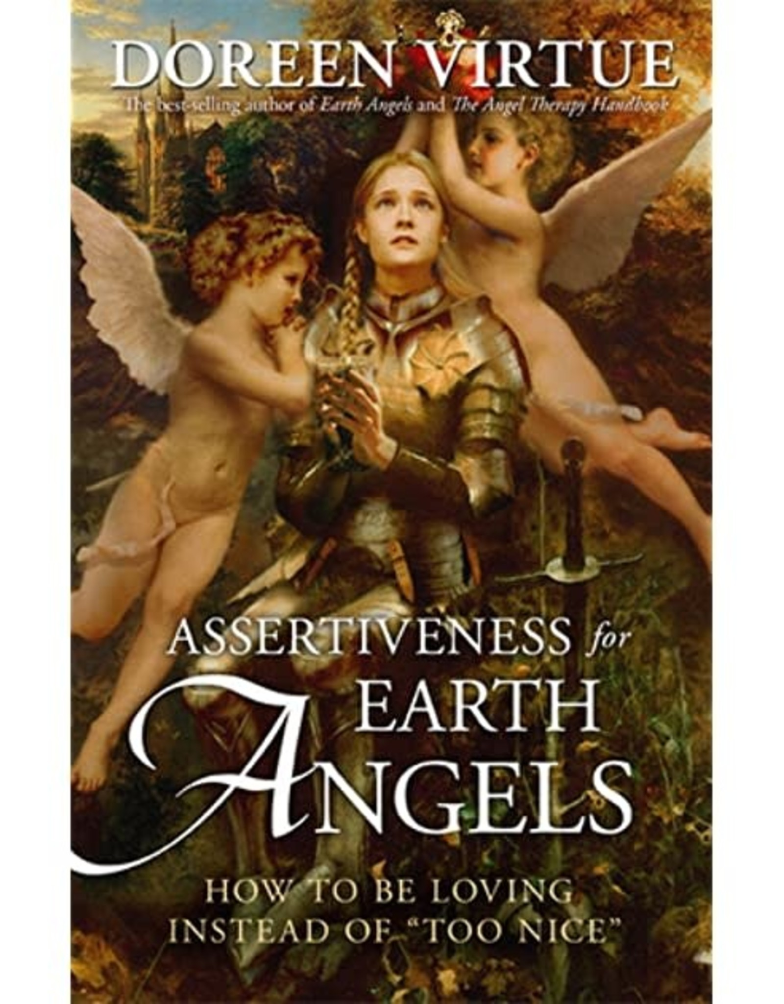 Doreen Virtue Assertiveness for Earth Angels By Doreen Virtue