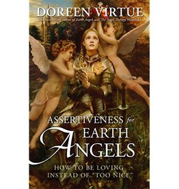 Doreen Virtue Assertiveness for Earth Angels By Doreen Virtue