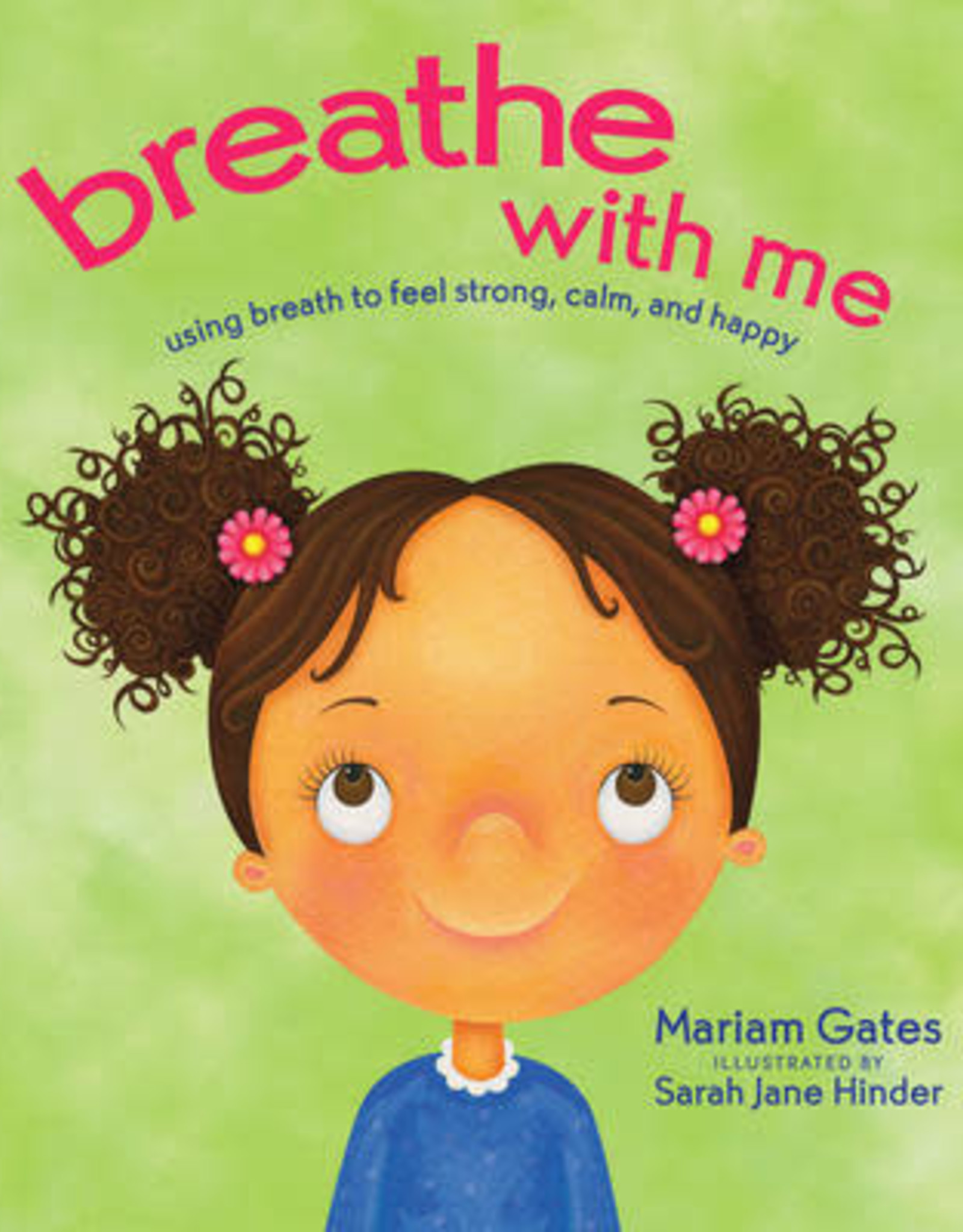 Mariam Gates Breathe with Me by Mariam Gates