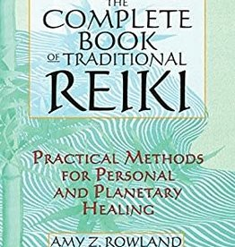 Amy Z. Rowland The Complete Book of Traditional Reiki by Amy Z. Rowland