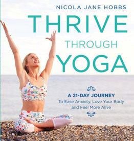 Nicola Jane Hobbs Thrive through Yoga by Nicola Jane Hobbs
