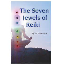 Sifu Michael Fuchs The Seven Jewels of Reiki by Sifu Michael Fuchs