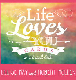Louise Hay Life Loves You by Louise Hay & Robert Holden