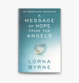 Lorna Byrne A Message of Hope From The Angels by Lorne Byrne