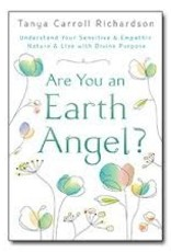 Tanya Carroll Richardson Are You an Earth Angel by Tanya Carroll Richardson