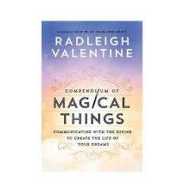 Radleigh Valentine Compendium of Magical Things by Radleigh Valentine