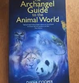 Diana Cooper The Archangel Guide to the Animal World by Diana Cooper