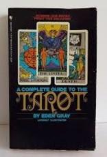 Eden Gray A Complete Guide to the Tarot by Eden Gray