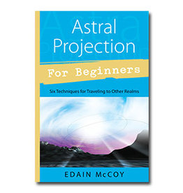 Edain McCoy Astral Projection for Beginners by Edain McCoy