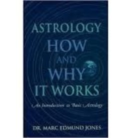 Dr. Marc Edmund Jones Astrology How and Why It Works by Dr. Marc Edmund Jones