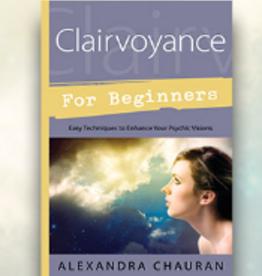 Alexandra Chauran Clairvoyance for Beginners by Alexandra Chauran