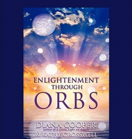 Diana Cooper Enlightenment Through Orbs by Diana Cooper & Kathy Crosswell