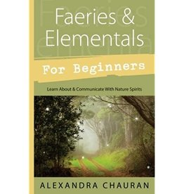 Alexandra Chauran Faeries & Elementals for Beginners by Alexandra Chauran