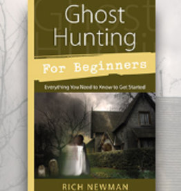 Rich Newman Ghost Hunting for Beginners by Rich Newman