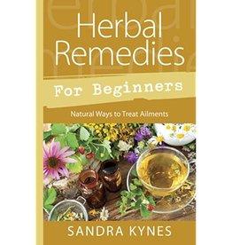 Sandra Kynes Herbal Remedies for Beginners by Sandra Kynes