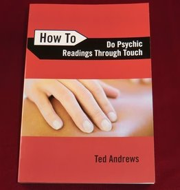 Ted Andrews How To Do Psychic Readings Through Touch by Ted Andrews