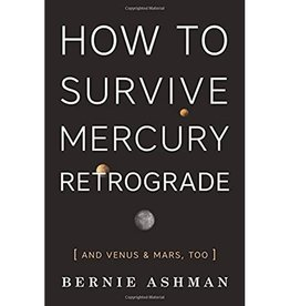 Bernie Ashman How to Survive Mercury Retrograde by Bernie Ashman