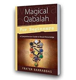 Frater Barrabbas Magical Qabalah for Beginners by Frater Barrabbas