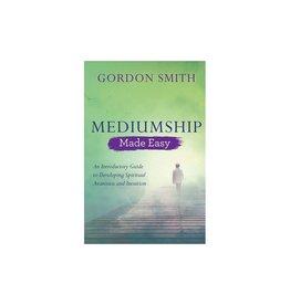 Gordon Smith Mediumship Made Easy by Gordon Smith