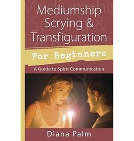 Diana Palm Mediumship Scrying & Transfiguration for Beginners by Diana Palm