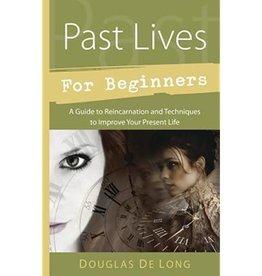 Douglas De Long Past Lives for Beginners by Douglas De Long
