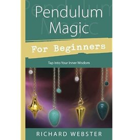 Richard Webster Pendulum Magic For Beginners by Richard Webster