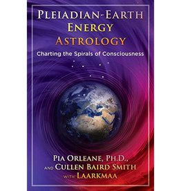 Pia Orleane Pleiadian - Earth Energy Astrology by Pia Orleane, Cullen Barid Smith & Laarkmaa