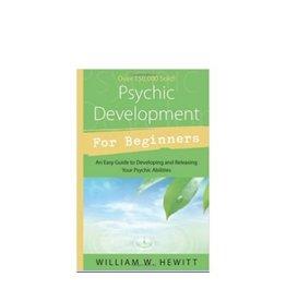 William W. Hewitt Psychic Development for Beginners by William W. Hewitt