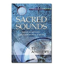 Ted Andrews Sacred Sounds by Ted Andrews