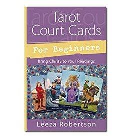 Leeza Robertson Tarot Court Cards for Beginners by Leeza Robertson