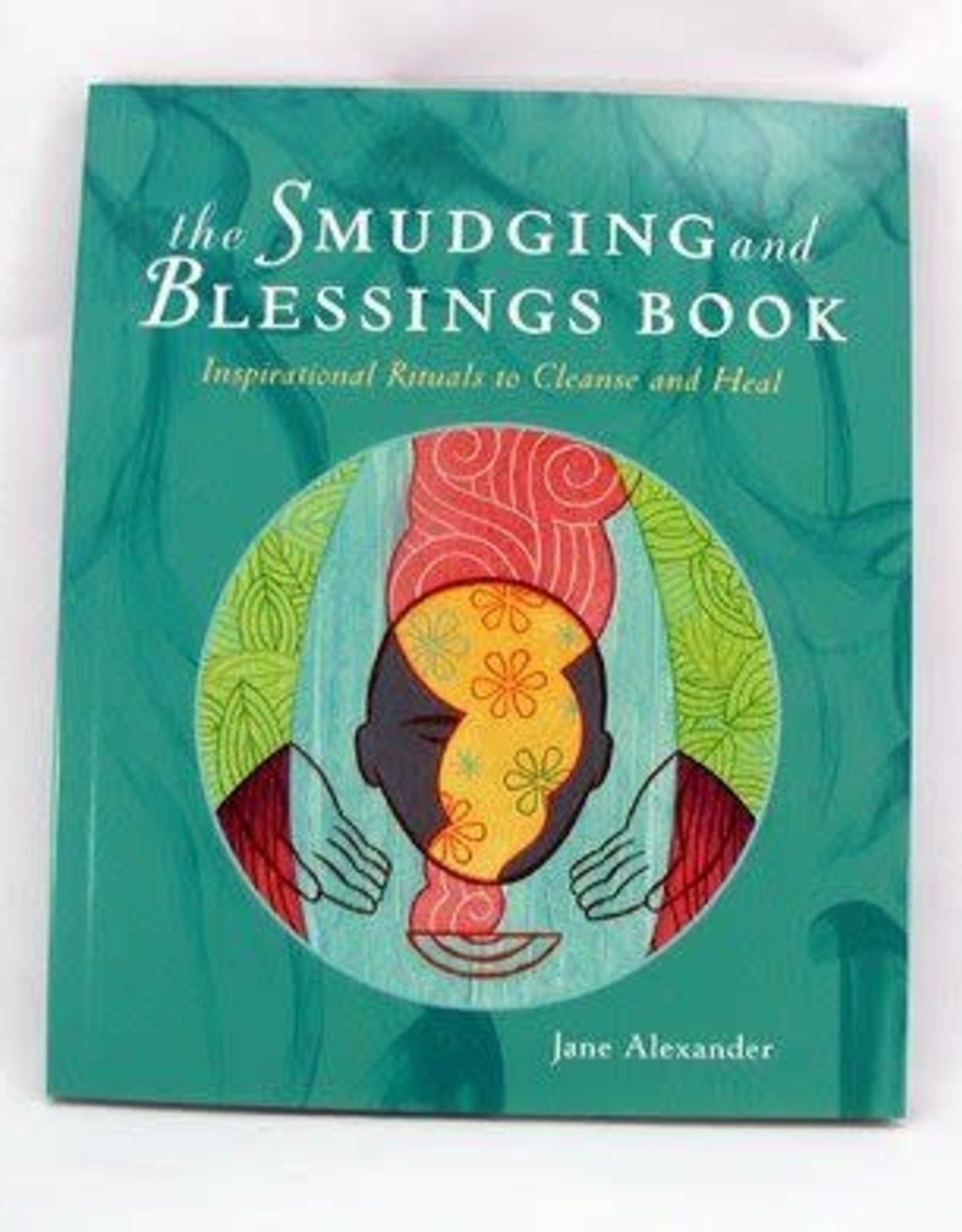 Jane Alexander Smudging and Blessings Book by Jane Alexander