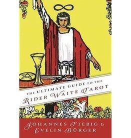 Johannes Fiebig Ultimate Guide to the Rider Waite Tarot by Johannes Fiebig & Evelin Burger