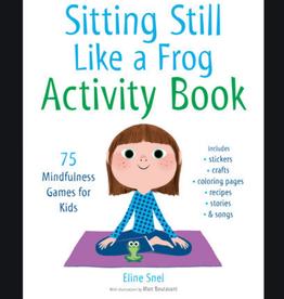 Eline Snel Sitting Still Like a Frog Activity Book by Eline Snel