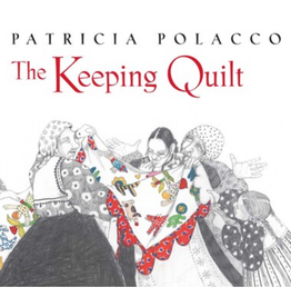Patricia Polacco Keeping Quilt by Patricia Polacco