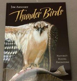 Jim Arnosky Thunder Birds by Jim Arnosky
