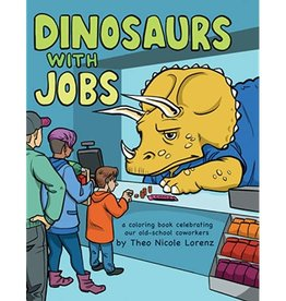 Theo Nicole Lorenz Dinosaurs with Jobs Coloring Book by Theo Nicole Lorenz