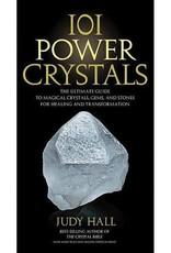 Judy Hall 101 Power Crystals by Judy Hall