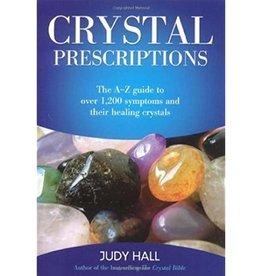Judy Hall Crystal Prescriptions by Judy Hall